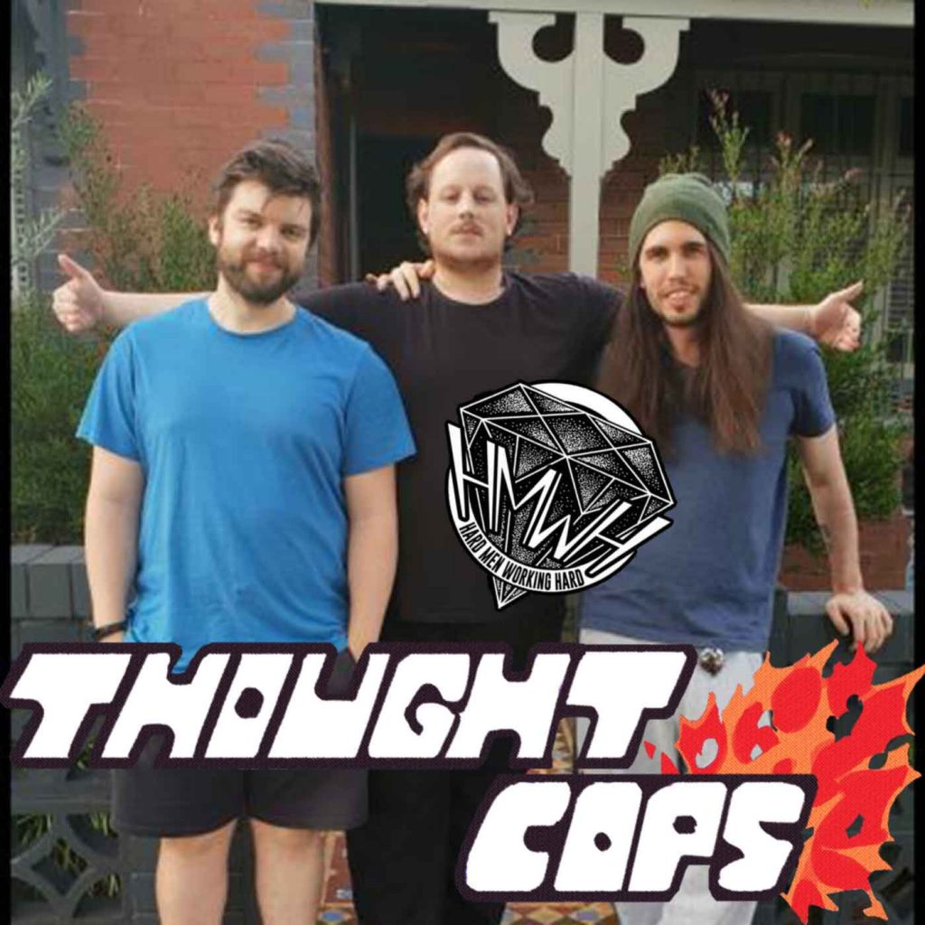 Hard Men Working Hard on Thought Cops episode 116
