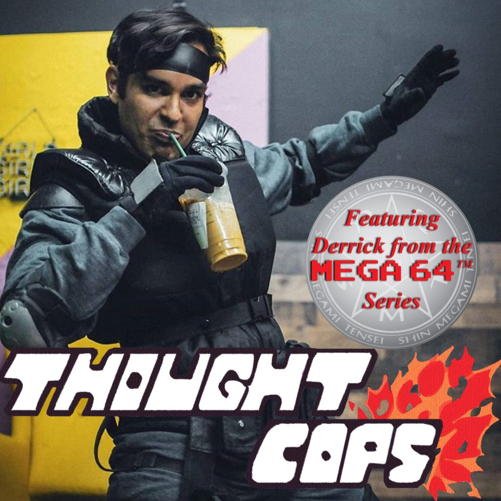 Derrick Acosta from Mega64 and Heartslayers on episode 122 of Thought Cops